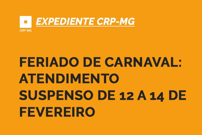 Feriado de carnaval: atendimento suspenso de 12 a 14 de fevereiro