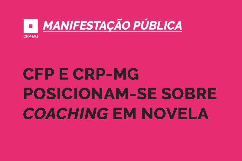 CFP e CRP-MG posicionam-se sobre coaching em novela