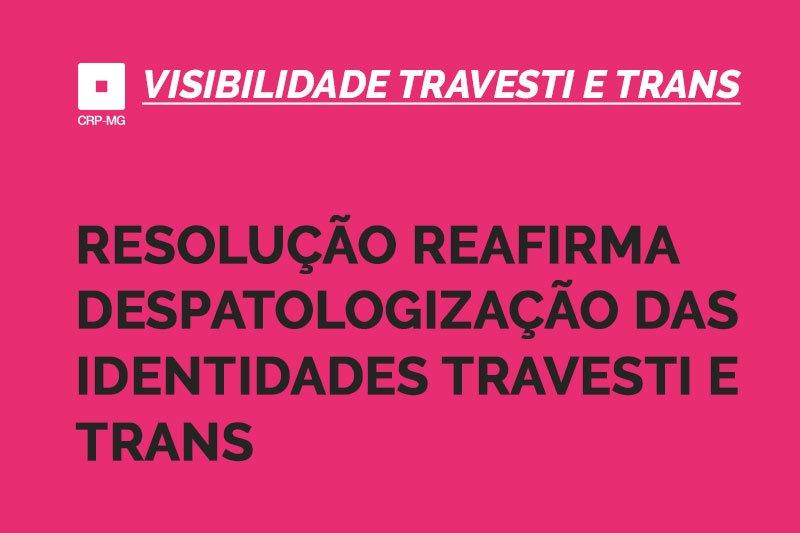 Resolução reafirma despatologização das identidades travesti e trans