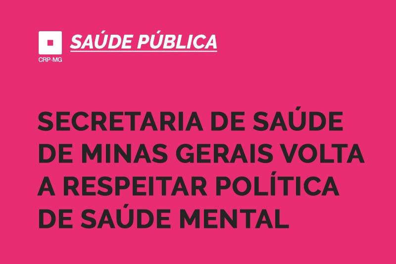 Secretaria de Saúde de Minas Gerais volta a respeita política de saúde mental
