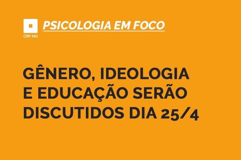 Gênero, ideologia e educação serão discutidos dia 25/