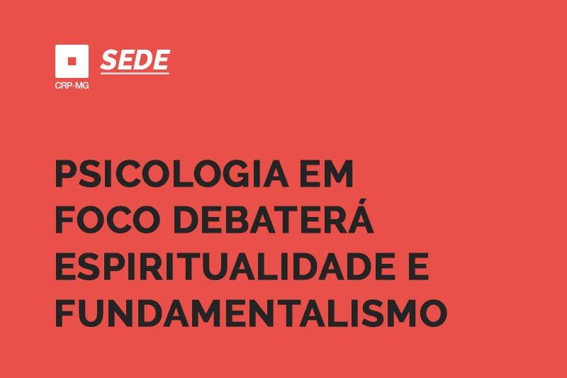 Psicologia em Foco debaterá espiritualidade e fundamentalismo