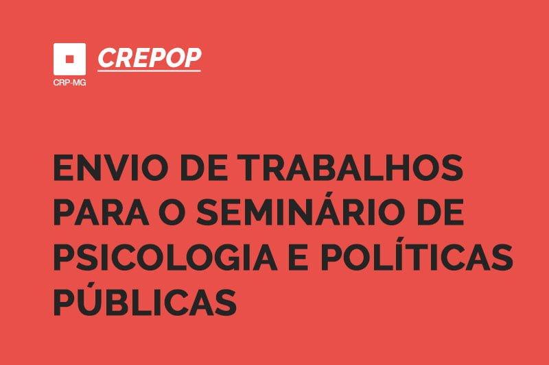 Envio de trabalhos para o seminário de psicologia e políticas públicas