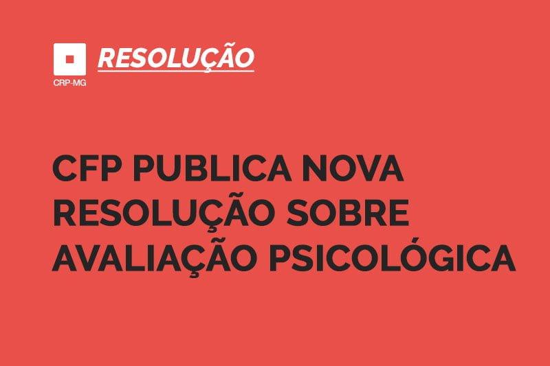 CFP publica nova resolução sobre avaliação psicológica