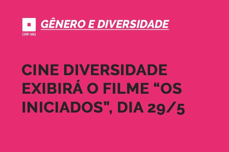 """cine diversidade exibirá o filme """"os Iniciados"""", dia 29/5"""