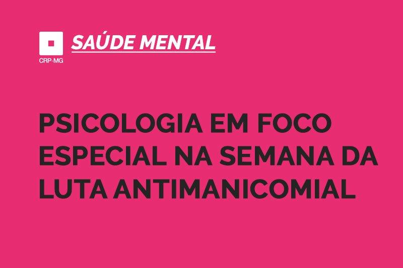 Psicologia em Foco especial na semana da luta antimanicomial