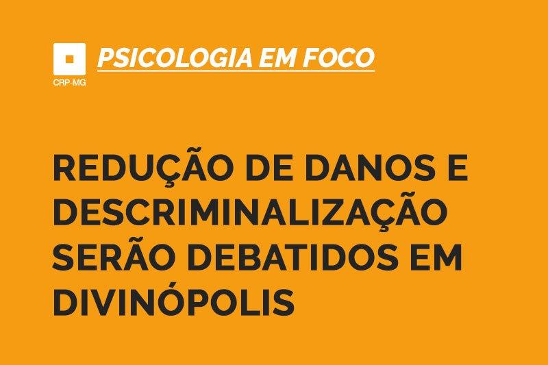 Redução de danos e descriminalização serão debatidos em Divinópolis