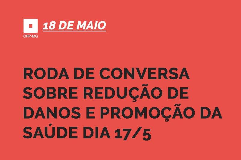Roda de Conversa sobre redução de danos e promoção da saúde dia 17/5