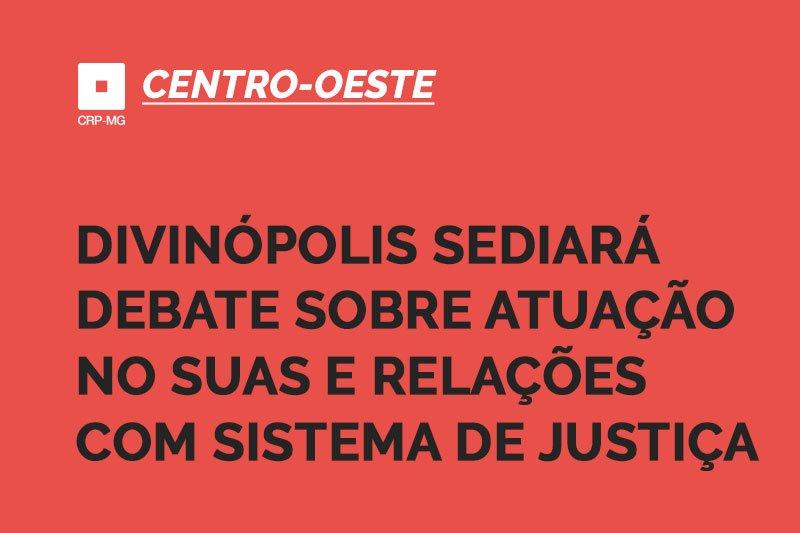 Divinópolis sediará debate sobre atuação no suas e relações com sistema de justiça