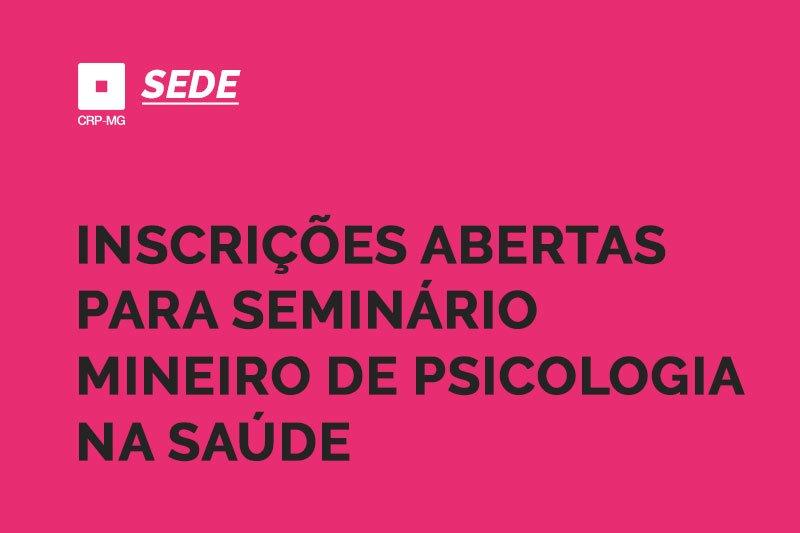 inscrições abertas para seminário mineiro de psicologia na saúde