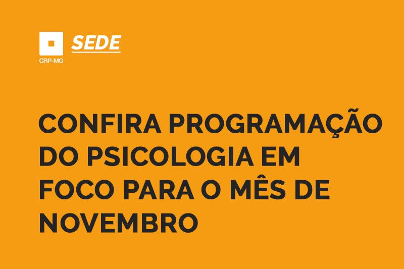 Confira programação do Psicologia em Foco para o mês de novembro