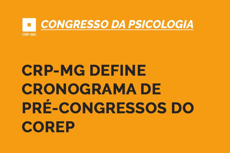 CRP-MG define cronograma de pré-congressos do Corep