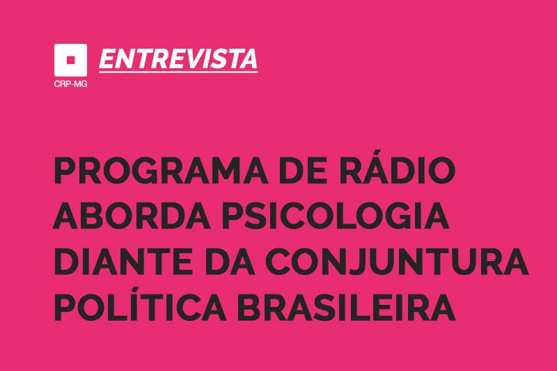 Programa de rádio aborda psicologia diante da conjuntura política brasileira