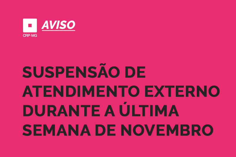 suspensão de atendimento externo durante a última semana de novembro