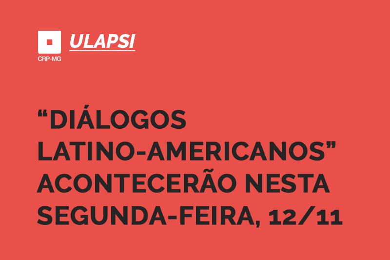 Diálogos latino-americanos acontecerão nesta segunda-feira, 12/11