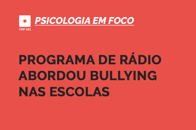 Programa de rádio abordou bullying nas escolas