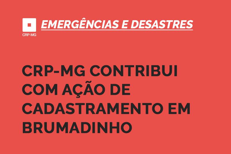 CRP-MG contribui com ação de cadastramento em Brumadinho