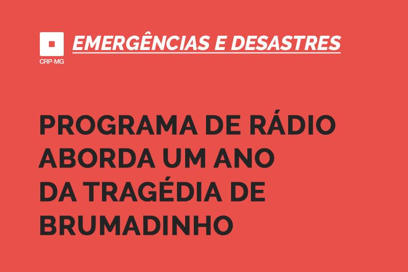 Programa de rádio aborda um ano da tragédia de Brumadinho
