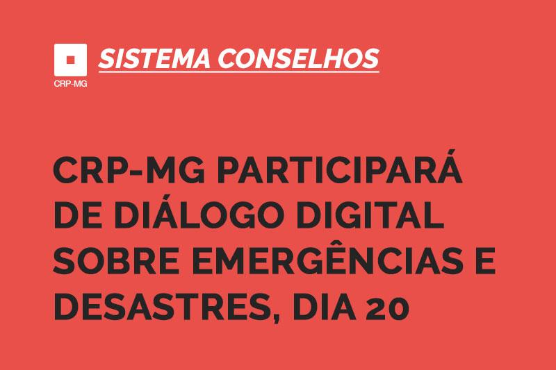 CRP-MG participará de Diálogo digital sobre Emergências e Desastres, dia 20