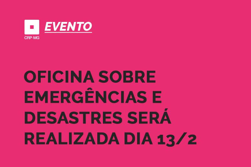 Oficina sobre emergências e desastres será realizada dia 13/2