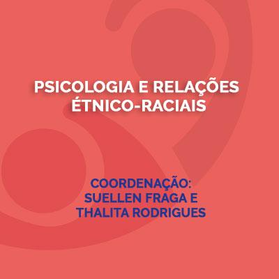 Psicologia e Relações Étnico-Raciais
