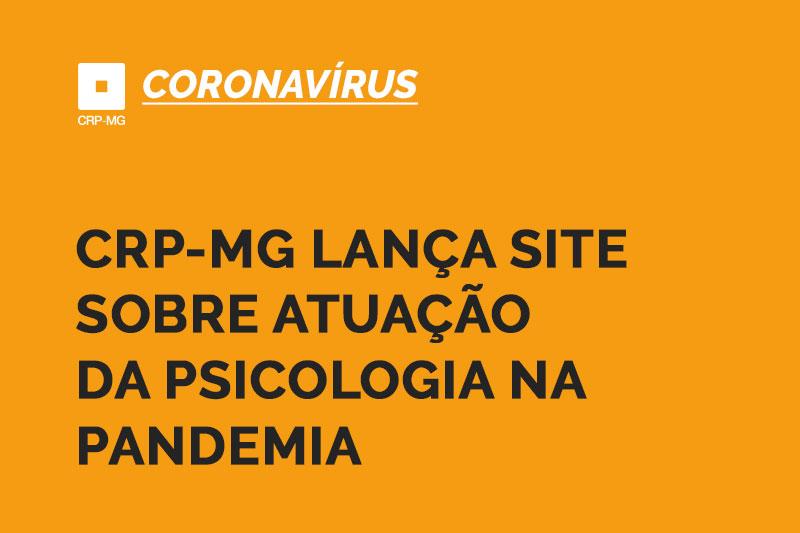CRP-MG lança site sobre atuação da Psicologia na Pandemia