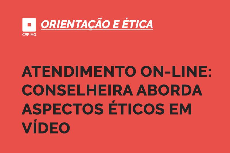 Atendimento on-line: conselheira do CRP-MG aborda aspectos éticos em vídeo