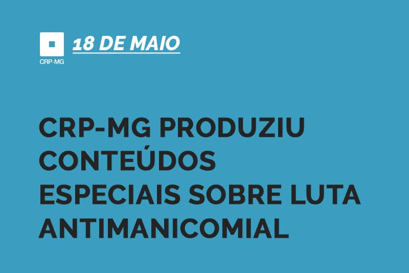 CRP-MG produziu conteúdos especiais sobre luta antimanicomial