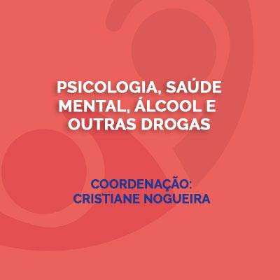 Psicologia, saúde mental, álcool e outras drogas