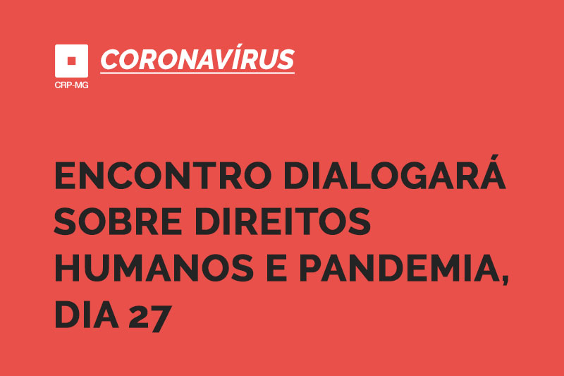 Encontro dialogará sobre direitos humanos e pandemia, dia 27