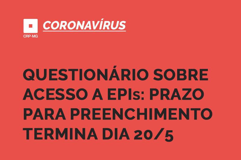 Questionário sobre acesso a EPIs: prazo para preenchimento termina dia 20/5