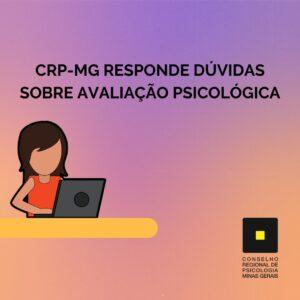 CRP-MG responde dúvidas sobre avaliação psicológica