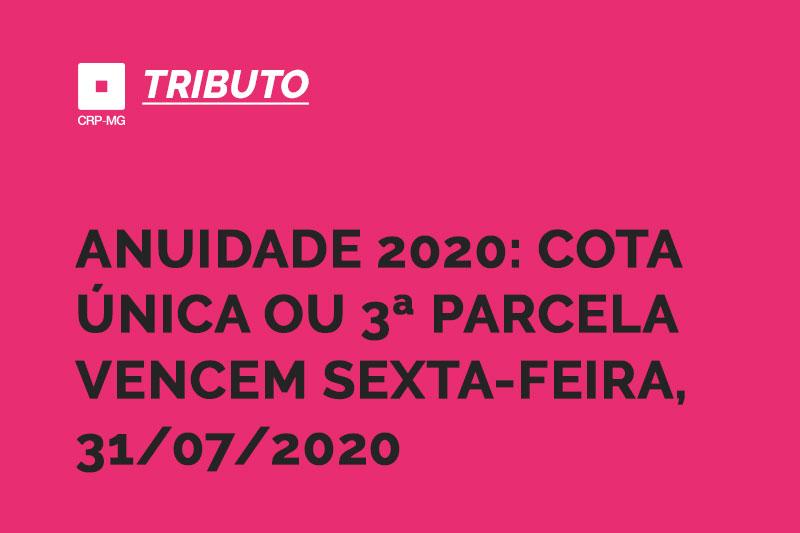 Anuidade 2020: cota única ou 3ª parcela vencem sexta-feira, 31/07/2020