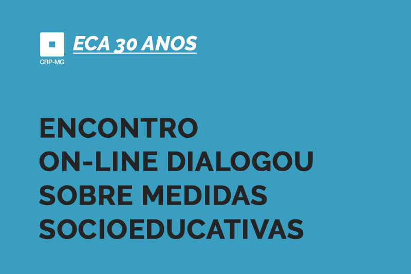 Encontro on-line dialogou sobre medidas socioeducativas