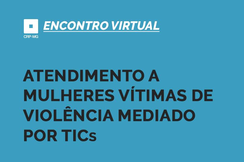 Atendimento a mulheres vítimas de violência mediado por TICs