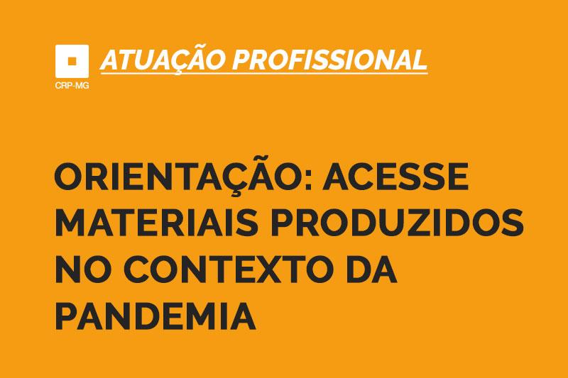Orientação: acesse materiais produzidos no contexto da pandemia