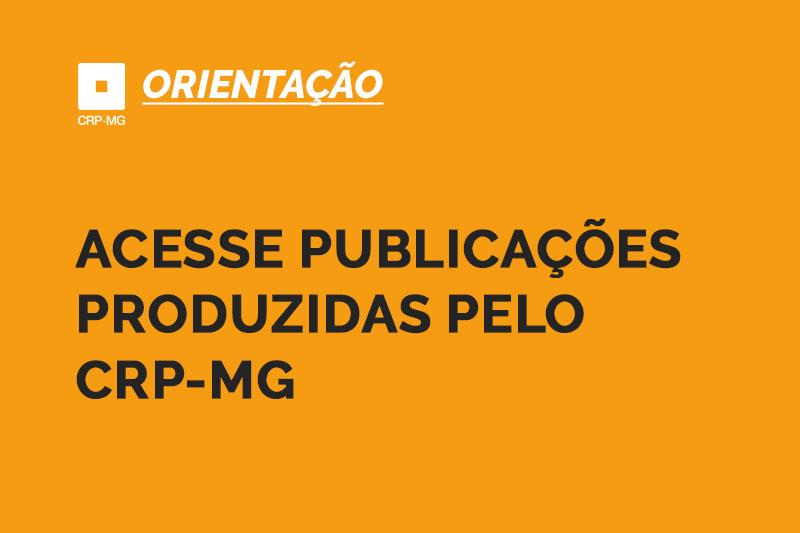 Acesse publicações produzidas pelo CRP-MG