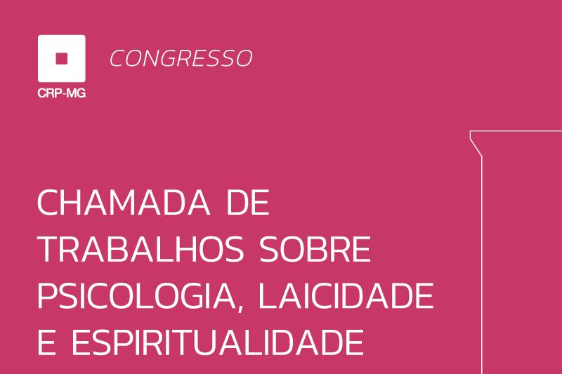 CHAMADA DE TRABALHOS SOBRE PSICOLOGIA, LAICIDADE E ESPIRITUALIDADE