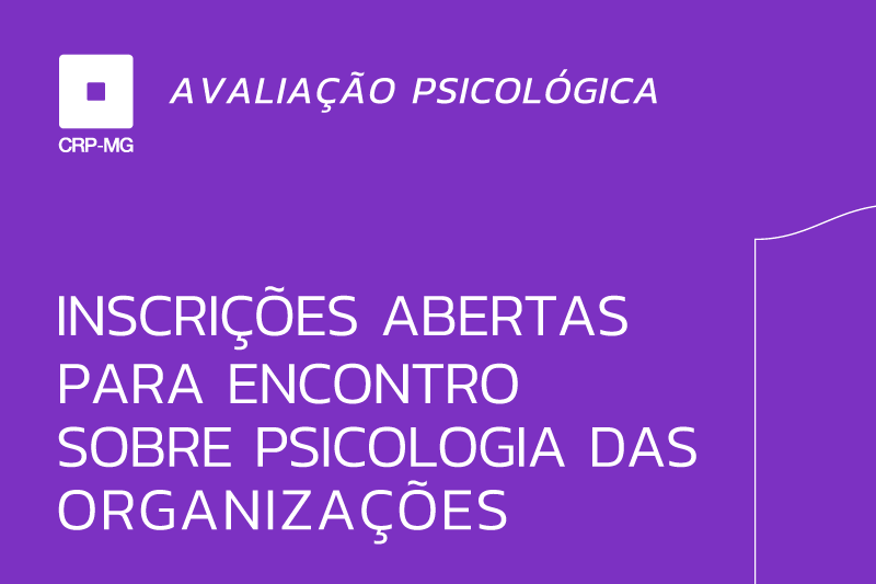 Inscrições abertas para encontro sobre Psicologia das Organizações