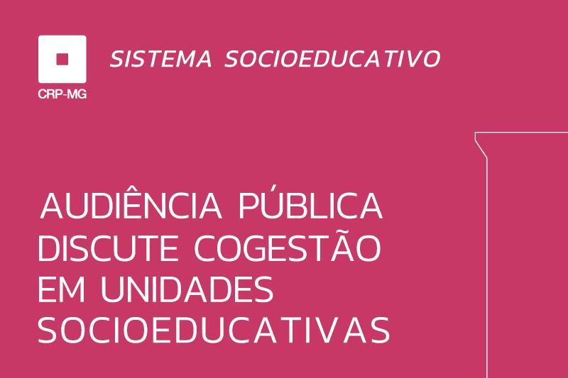 Audiência pública discute cogestão em unidades socioeducativas