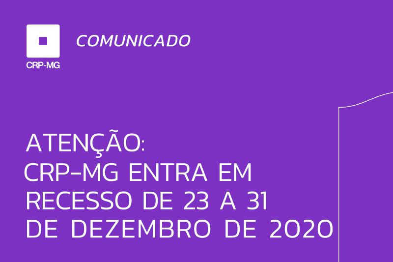 Atenção: CRP-MG entra em recesso de 23 a 31 de dezembro de 2020