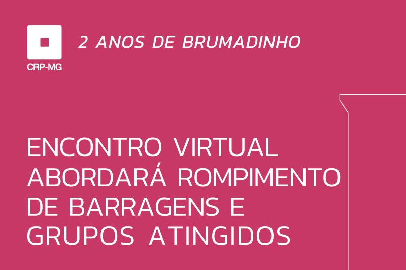 Encontro virtual abordará rompimento de barragens e grupos atingidos