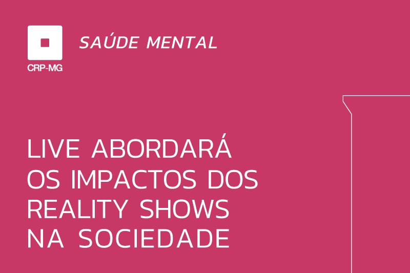 Live abordará os impactos dos reality shows na sociedade