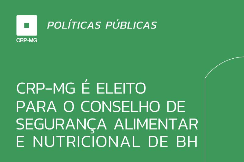 CRP-MG é eleito para o Conselho de Segurança Alimentar e Nutricional de BH