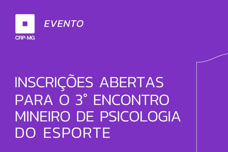 Inscrições abertas para o 3º encontro mineiro de psicologia do esporte