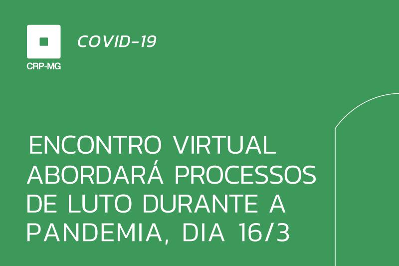 Encontro virtual abordará processos de luto durante a pandemia, dia 16/3