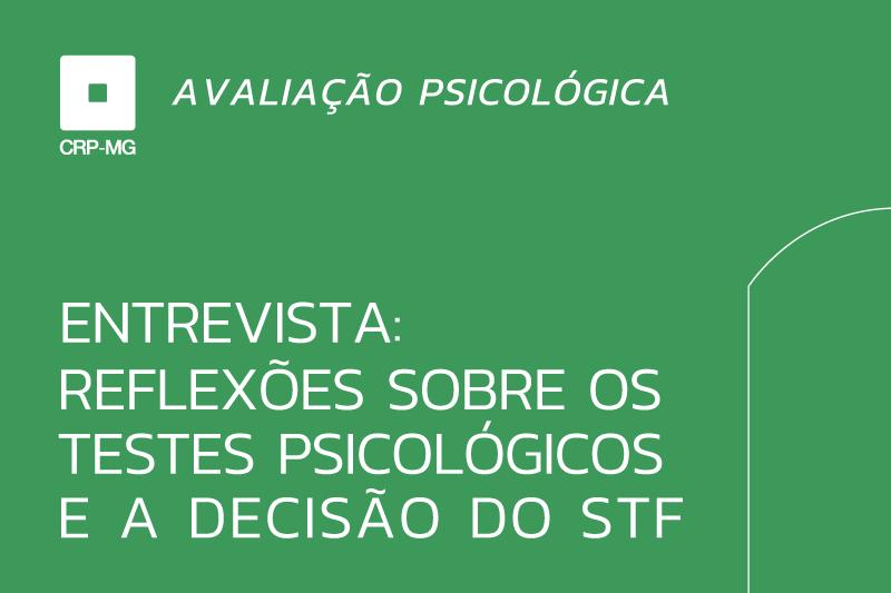 Entrevista: reflexões sobre os testes psicológicos e a decisão do STF