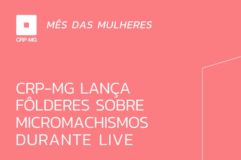 CRP-MG lança fôlderes sobre micromachismos durante live