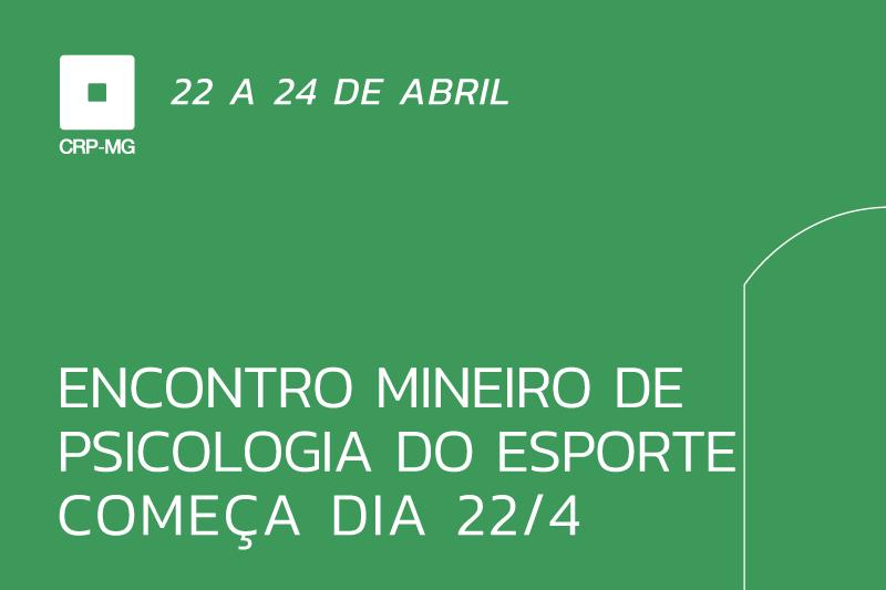 Encontro Mineiro de Psicologia do Esporte começa dia 22/4