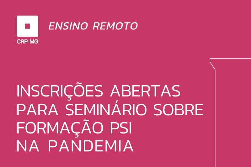 Inscrições abertas para seminário sobre formação psi na pandemia